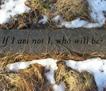 Thoreau quotation, If I am not I, who will be? carved into granite stone